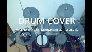 Selena Gomez, Marshmello  - Wolves (Drum Cover)
