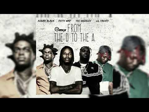 Tee Grizzley Ft Fetty Wap Kodak Black & Lil Yachty - From The D To The A Remix