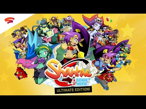Shantae: Half-Genie Hero Ultimate Edition - Official Trailer | Stadia