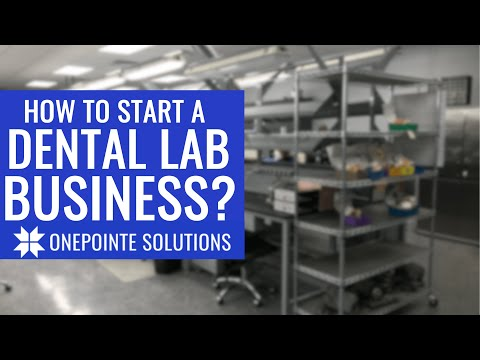 How to Start Dental Lab Business - OnePointe Solutions