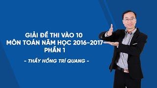 [Hocmai.vn] - Giải đề thi vào 10 môn Toán năm học 2016-2017 - Phần 1