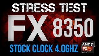 Stress Test AMD FX 8350 Stock Clock 4.0Ghz [PORTUGUÊS]