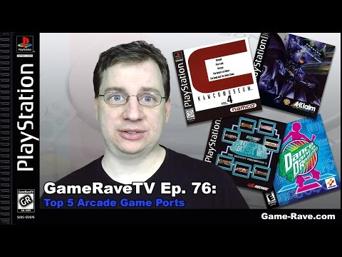 Game-Rave TV Ep. 76: Top 5 Arcade Ports to PlayStation