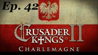 New King  Ep 42 Crusader Kings 2 #Charlemagne Poland Let's Play CK2 RolePlay
