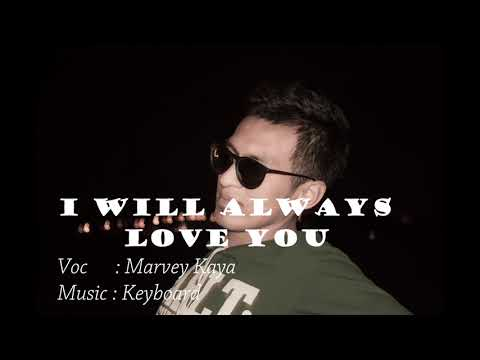 VIRALL !!!! MARVEY KAYA  - I will alwalys love you  Cover 2017 (Lagu Keyboard)