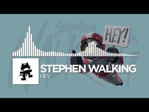 Stephen Walking - Hey [Monstercat Release]