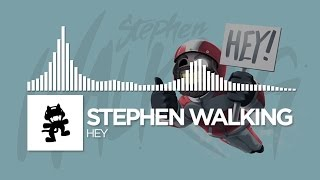 Stephen Walking - Hey [Monstercat Release]