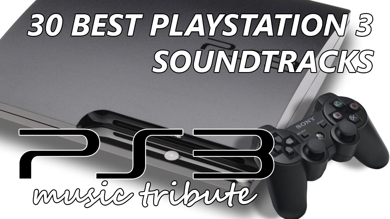 30 best playstation 3 soundtracks ps3 music tribute youtube
