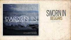 4. Sworn In - Beggars (Start/EndEP)