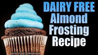 Dairy Free Almond Frosting Recipe