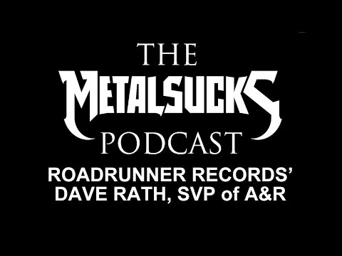 Dave Rath, SVP of A&R for Roadrunner Records, on The MetalSucks Podcast #65