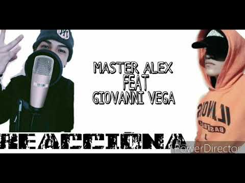 MASTER ALEX//FT//GIOVANNI VEGA//REACCIÓNA//BEAT:FIIKS BEATS
