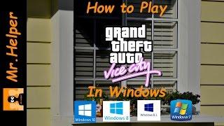 How To Run GTA Vice City On Windows 10