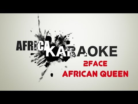 2Face - African Queen | Karaoke Version (instrumental + Lyrics)