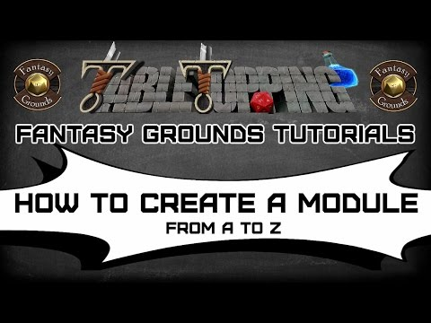 How To Create a Fantasy Grounds Module From A to Z, Full Length Video