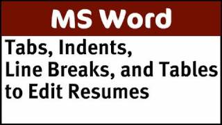 Know about Tabs, Indents, Line Breaks, and Tables to Edit Word Resumes