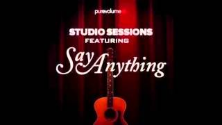 Say Anything Pure Volume Studio Sessions - Woe & Alive With The Glory of Love