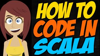 How to Code in Scala