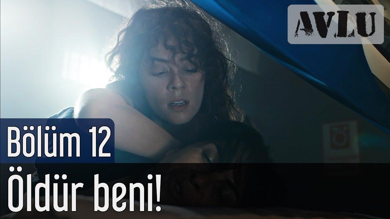 Dizi Avlu Izle avlu 12. bölüm - Öldür beni!