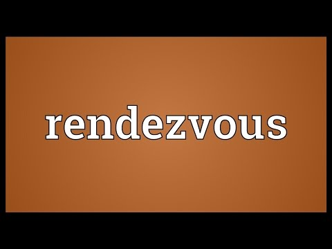 Rendezvous Meaning