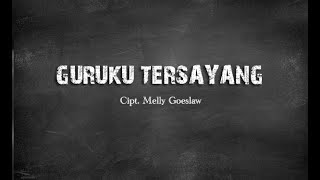 Download Guruku Tersayang - Cipt. Melly Goeslaw