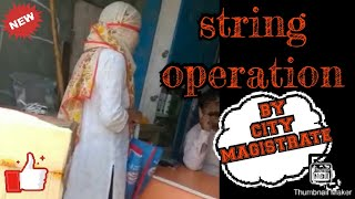 String operation by city magistrate (vandana pandey) and C.O at Shop for black marketing at highrate