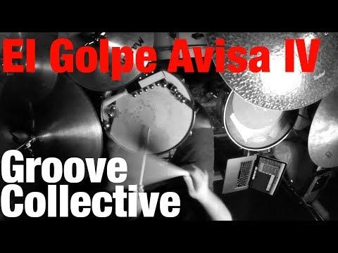 Groove Collective 🎸 El Golpe Avisa IV