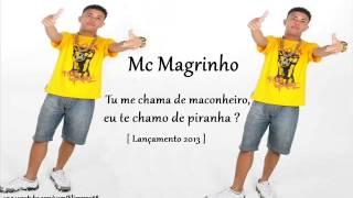 Download MC Magrinho   Tu me chama de maconheiro, eu te chamo de piranha ♪ [ Lançamento 2013 ] MP3 song and Music Video