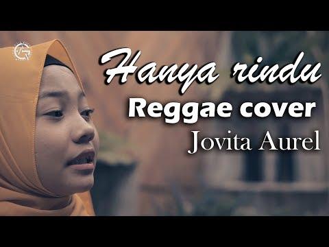 Hanya Rindu Reggae Cover By Jovita Aurel