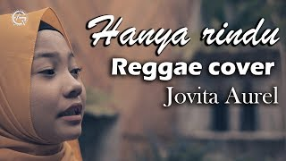 Download Mp3 Hanya Rindu Reggae Cover By Jovita Aurel