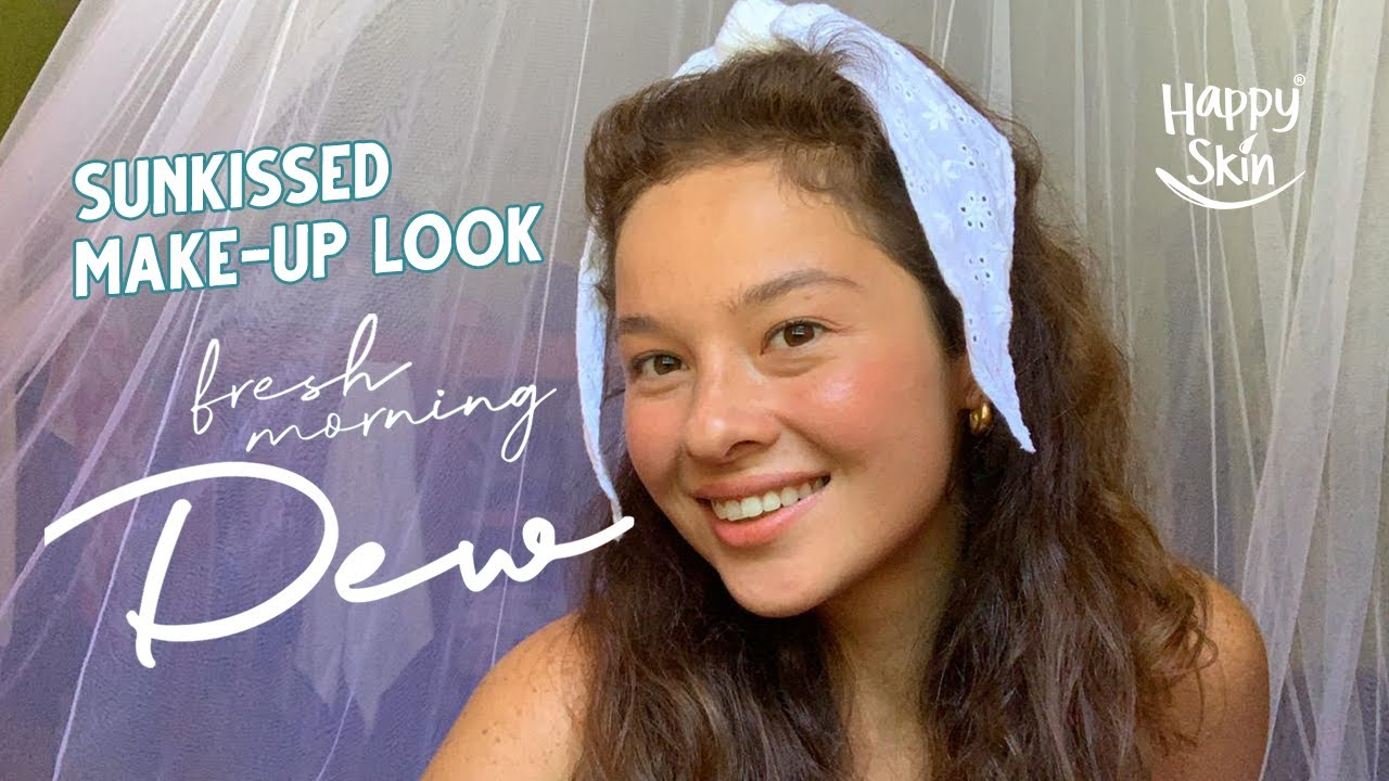 My Fave Sunkissed Make-Up Look with Happy Skin's Morning Dew Collection | Cruelty- Free