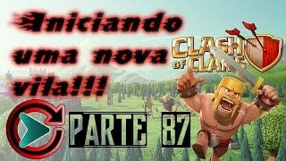 Clash of Clans - Iniciando do ZERO parte 87 (CV8)