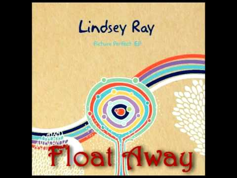 Lindsey Ray - Float Away ~