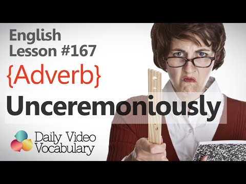 34baa818097 English Lesson   167 – Unceremoniously (adverb) - Improve your English  speaking