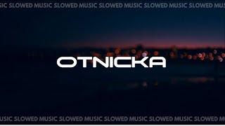 Otnicka   Slowed Music   Mix