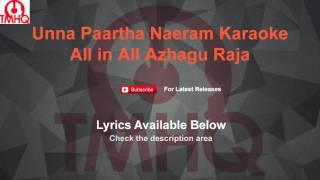Unna Paartha Naeram Karaoke All in All Azhagu Raja Karaoke