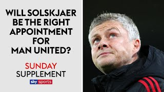 Will Ole Gunnar Solskjaer be the right appointment for Man United?   Sunday Supplement