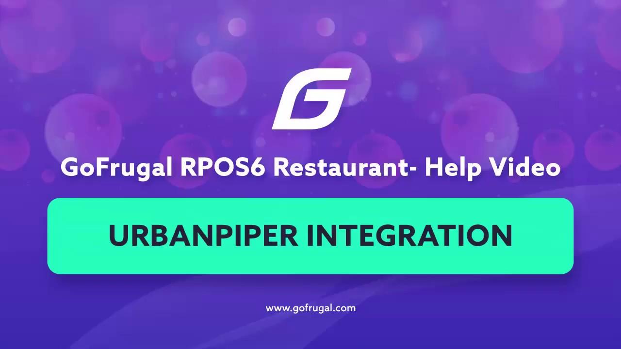 GoFrugal RPOS6 - Swiggy Zomato Integration (UrbanPiper)