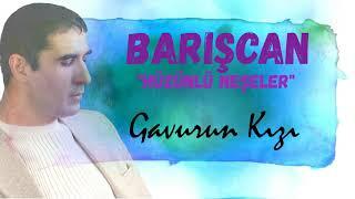 Barışcan GAVURUN KIZI Official Audio