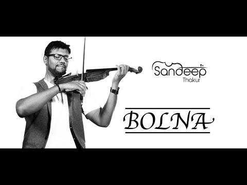 Bolna (Arijit Singh) - Sandeep Thakur (Violin Cover) | Kapoor & Sons | Alia Bhatt |Sidharth Malhotra