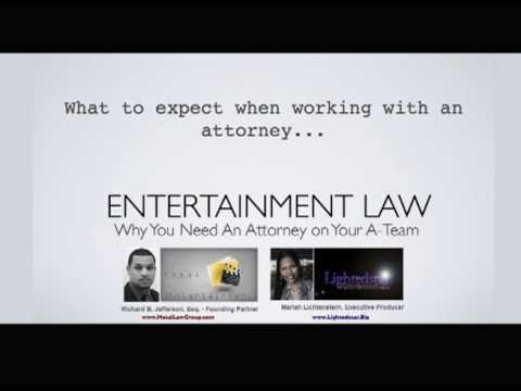 Part 6 Why You Need An Entertainment Attorney -  What to Expect When Working with An Attorney