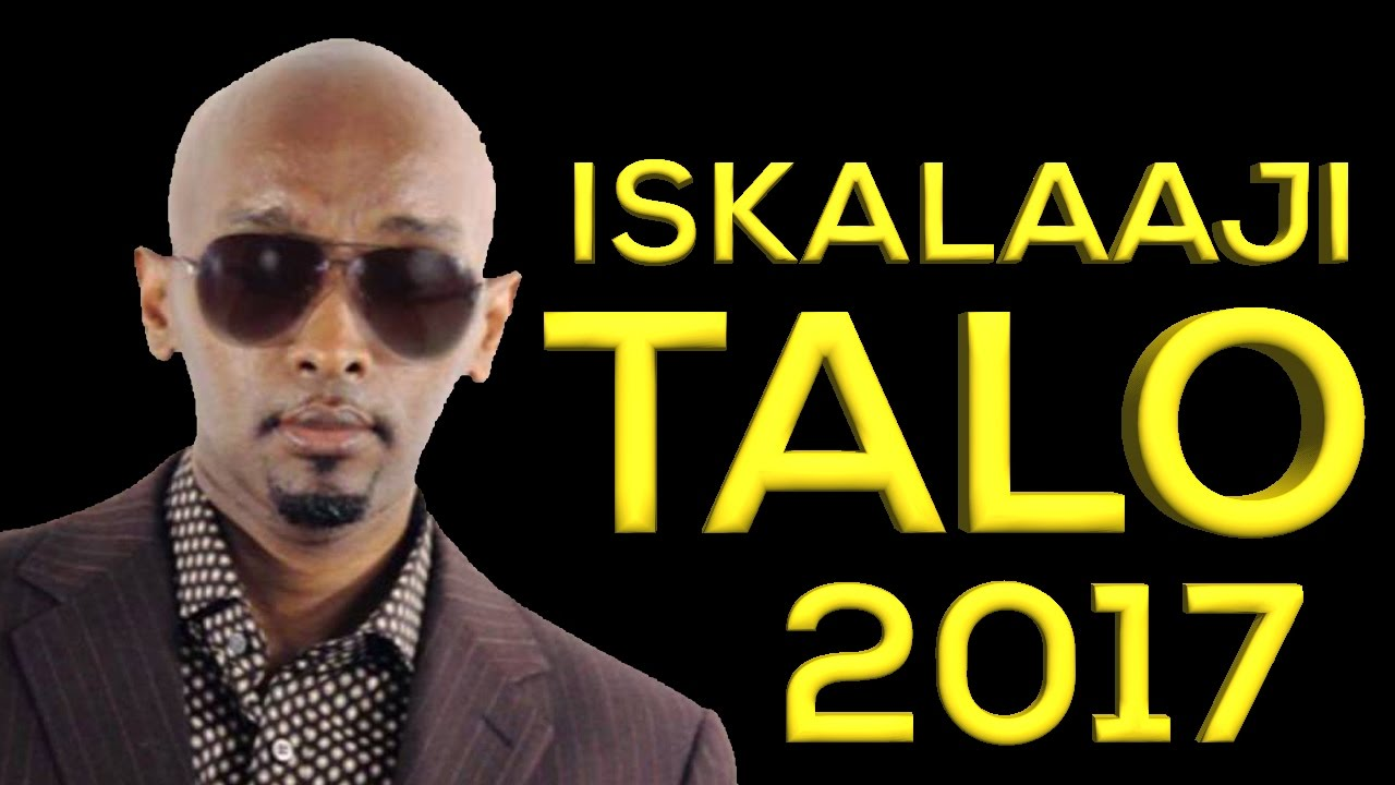 Iskalaaji Talo True Story 2017 Somali Music Youtube