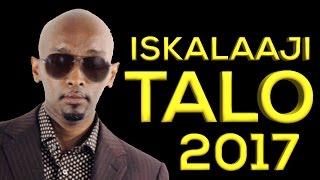 ISKALAAJI (TALO) TRUE STORY 2017 SOMALI MUSIC