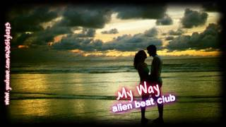 Alien Beat Club - My Way (Prod. by Stringer Music) + Download