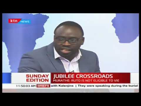 Murathe: Ruto is not eligible to vie for presidency;Jubilee at crossroads over 2022 | Sunday Edition