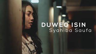 Syahiba Saufa - Duweo Isin (Official Music Video)