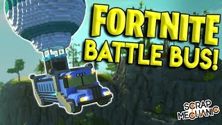 FORTNITE BATTLE BUS IN SCRAP MECHANIC?!?! - Scrap Mechanic Creations Gameplay