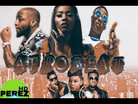 best-of-naija-afrobeat-video-mix-2019-|-dj-perez-|-wizkid-|-rudeboy-|-davido-|-burna-boy-|-joeboy
