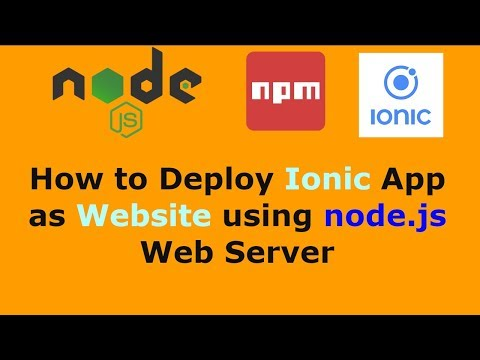 How to Deploy Ionic App as Website using node js Web Server - YouTube