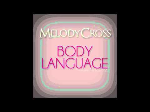 MELODY CROSS ft. MR.ROBOTIC- BODY LANGUAGE